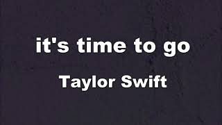 Karaoke♬ it's time to go - Taylor Swift 【No Guide Melody】 Instrumental