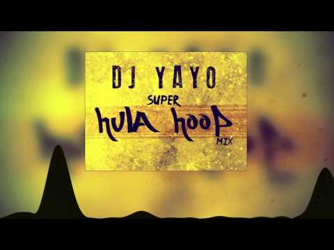 Super Hula Hoop Mix | DJ YAYO Mp3