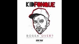 Kid Fonque Bossa Over Take2