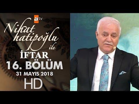 Nihat Hatipoğlu ile İftar - 31 Mayıs 2018