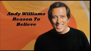 Andy Williams........Reason To Believe.