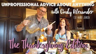 Cindy Alexander - Unprofessional Advice About Anything | Thanksgiving Edition Ft. Mannix Johnson