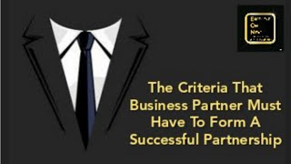 Let's Find Out What Criteria Must Be Owned By Business Partner To Make Successful Partnership