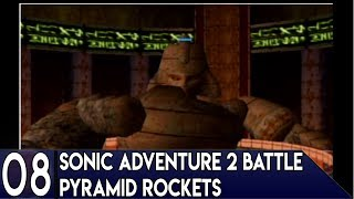 Will Plays   Sonic Adventure 2 Battle   Pyramid Rockets