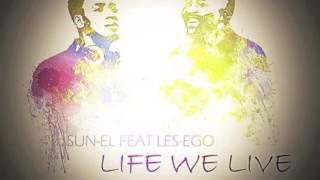 Sun-EL Sithole - Life We Live Feat. LesEGO (Audio)