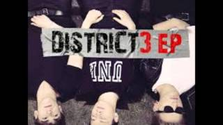 District 3-What You Know About Me