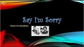 Theory of a Deadman - Say I'm Sorry (Lyric Video)