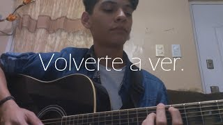 Juanes - Volverte a ver - [Cover - Angel David Delgado].