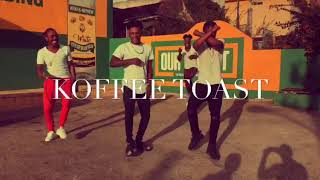 Koffee  Toast Official Dance Video Ft Explosive Dancers
