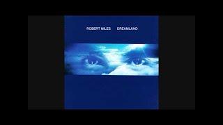 Robert Miles - Dreamland [Full Album]