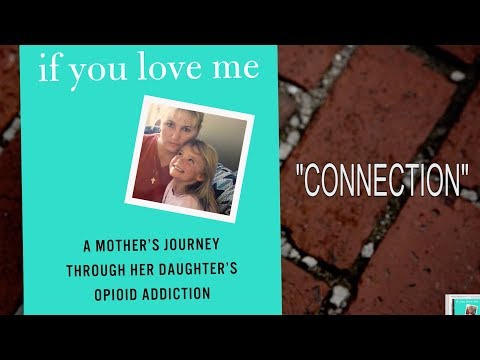 A Mothers Journey Through Her Daughters Opioid Addiction Part 4 Connection