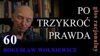 Bogusław Wolniewicz 60 PO TRZYKROĆ PRAWDA Warszawa 26 lipca 2015