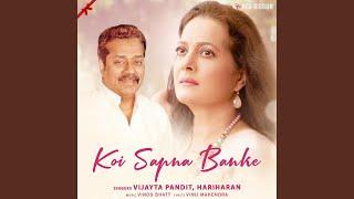 Koi Sapna Banke - YouTube