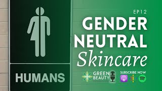 EP12. Meet Gaffer and Child: A Californian Dream of Gender-Neutral Skincare