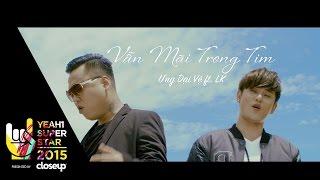 Vẫn mãi trong tim   Ưng Đại vệ  ft. lk   yeah1 superstar (official music video)