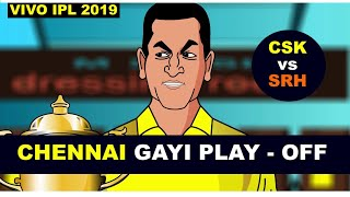 #CSKvsSRH - CHENNAI GAI PLAY - OFF