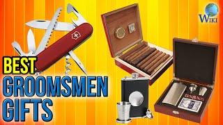 10 Best Groomsmen Gifts 2017