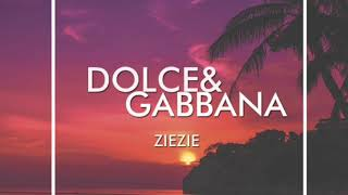 "ZIEZIE-""DOLCE&GABBANA""(Official Audio)"