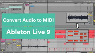 Convert Audio to MIDI in Ableton Live 9