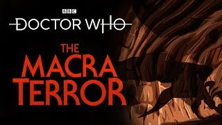 Доктор Кто, Coming Soon: The Macra Terror | Doctor Who