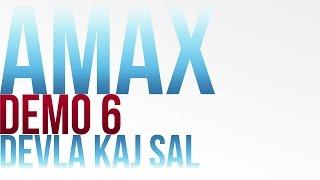 Amax Demo 6 - DEVLA KAJ SAL