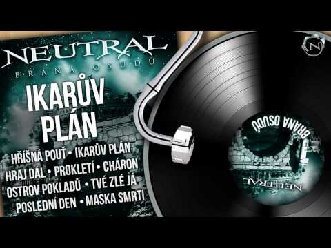 Neutral - NEUTRAL - Ikarův plán (Brána osudů 2011) HD