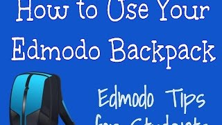 Edmodo for Students - How to Use Your Edmodo Backpack
