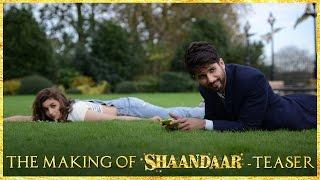 The Making Of Shaandaar - Teaser - Shaandaar