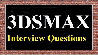 3DSMAX Interview Questions