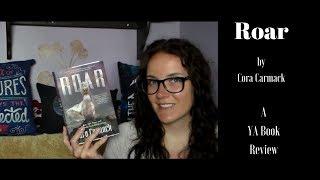 Roar by Cora Carmack ( A YA Book Review)