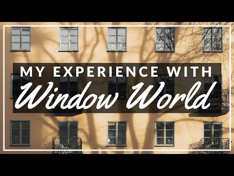 , title : 'My Experience With Window World (Was It Worth It?)