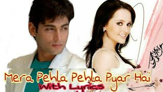Mera Pehla Pehla Pyaar (MP3) With Lyrics By   - YouTube