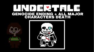 Undertale All Major Characters Death + Genocide Ending