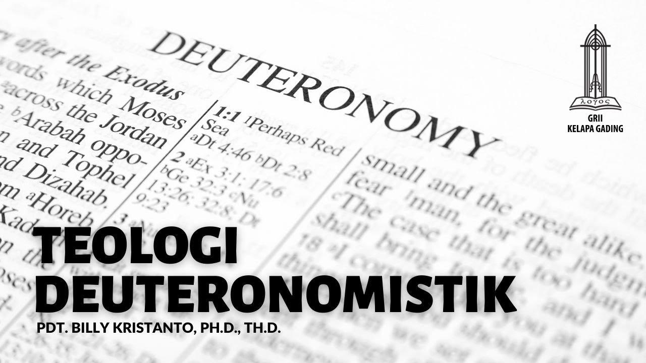 Teologi Deuteronomistik – Pdt. Billy Kristanto