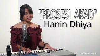 "PROSESI ""AKAD"" -  Hanin Dhiya"