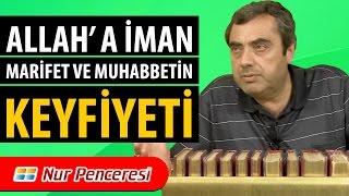 Mustafa KARAMAN - Allah'a İman, Marifet Ve Muhabbetin Keyfiyeti!