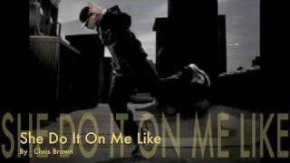 Chris Brown - She Do It On Me Like HD