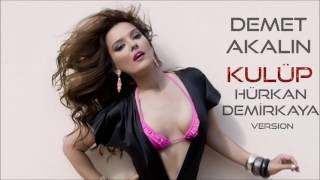 Demet Akalın-Kulüp Remix (Hürkan Demirkaya Version)