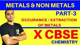 EXTRACTION \ OCCURANCE OF METALS | METALS AND NON METALS