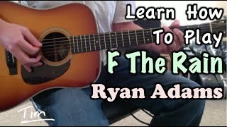 Ryan Adams F The Rain Guitar Lesson, Chords, And Tutorial