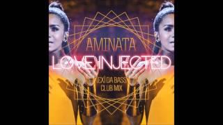 Aminata - Love Injected ([Ex] da Bass Club Mix)