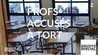 Envoyé Spécial. Profs Accusés à Tort   23 Mai 2019 (France 2)