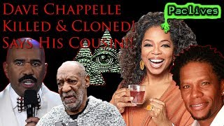 Dave Chappelle KILLED & CLONED! Says his COUSIN!!