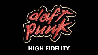 Daft Punk - High fidelity (Official Audio)