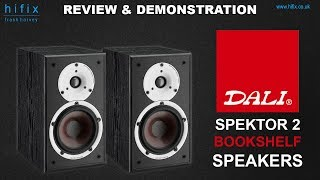 Dali Spektor 2 Bookshelf Speakers Review and Demonstration