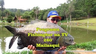 Programa Fishingtur na TV 260 - Estância Mailasque
