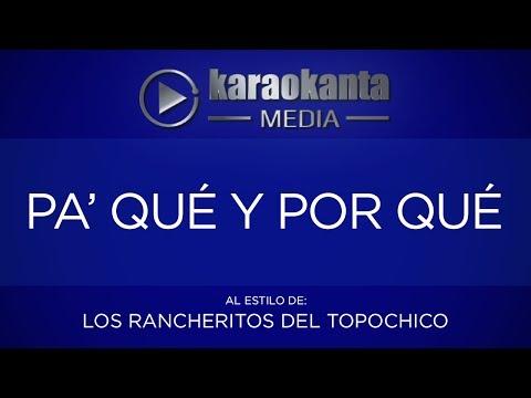 Karaokanta - Los Rancheritos del Topo chico - Pa' qué y por qué