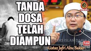 Tanda Dosa Telah Diampunkan - Ustaz Jafri Abu Bakar
