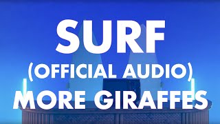 More Giraffes   Surf (Official Audio)