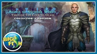 Bridge to Another World: Through the Looking Glass Collector's Edition video